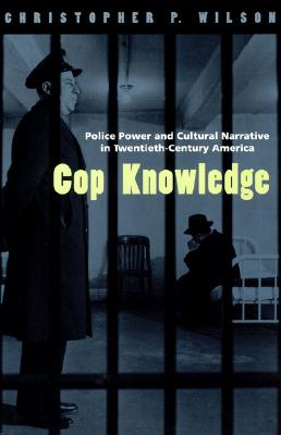 Cop Knowledge By Wilson, Christopher P.