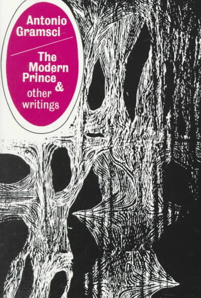 Modern Prince and Other Writings By Gramsci, Antonio